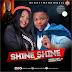 Music: Doreen Shine Ft.Amereka jello – Shine Shine