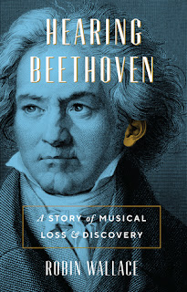 Cover of Hearing Beethoven: A Story of Musical Loss & Discovery by Robin Wallace