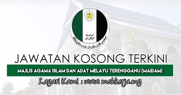 Jawatan Kosong Terkini di Majlis Agama Islam Dan Adat Melayu Terengganu (MAIDAM)