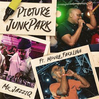 Mr JazziQ - Picture JunkPark (feat. Mpura & Fakelove) [Amapiano][DOWNLOAD].MP3