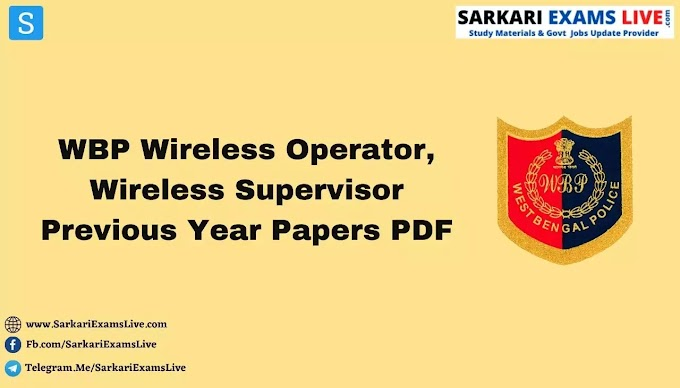 WB Police Wireless Operator Previous Year Question Paper PDF   Download WBP Wireless Supervisor Old Papers