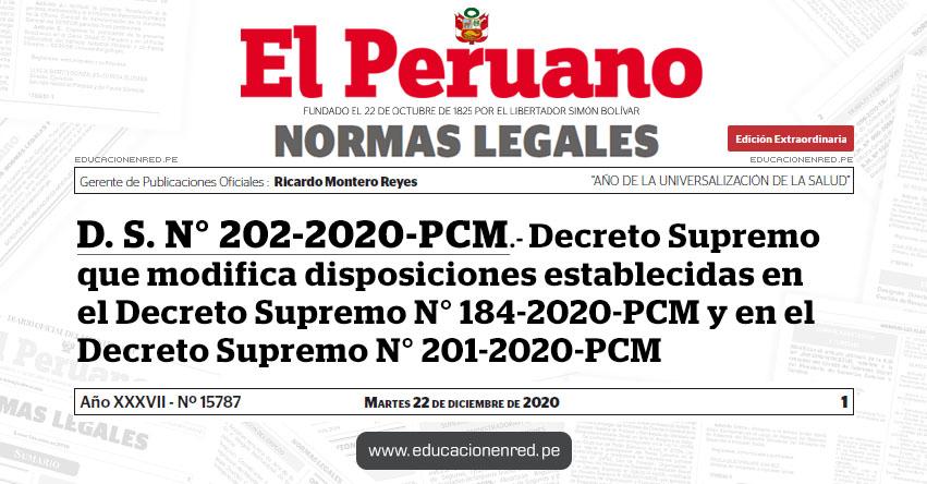 D. S. N° 202-2020-PCM.- Decreto Supremo que modifica disposiciones establecidas en el Decreto Supremo N° 184-2020-PCM y en el Decreto Supremo N° 201-2020-PCM