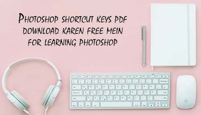 Photoshop shortcut keys pdf download karen free mein for learning photoshop