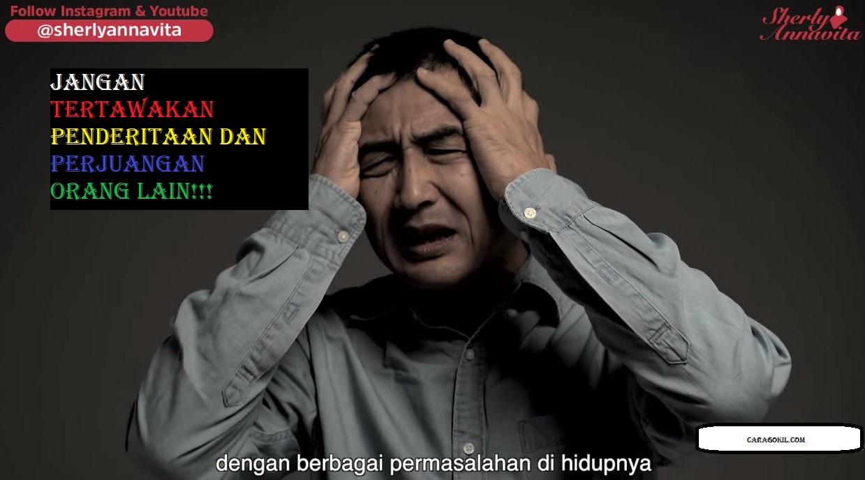 JANGAN TERTAWAKAN PENDERITAAN DAN PERJUANGAN ORANG LAIN!!!