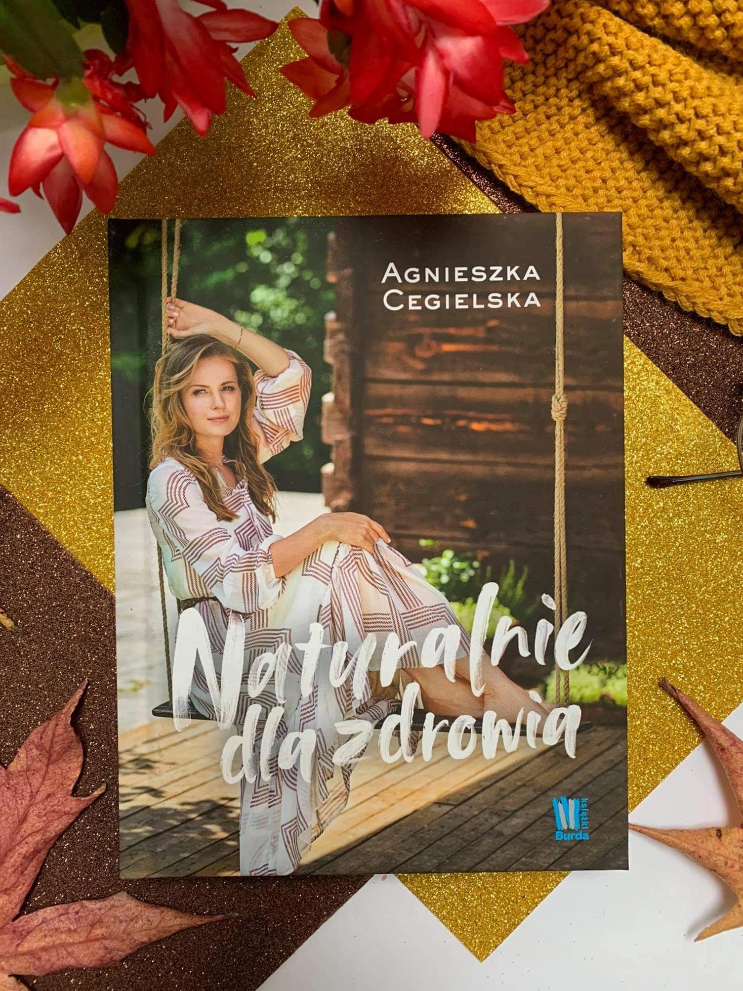 """""""Naturalnie dla zdrowia """" Agnieszka Cegielska"""