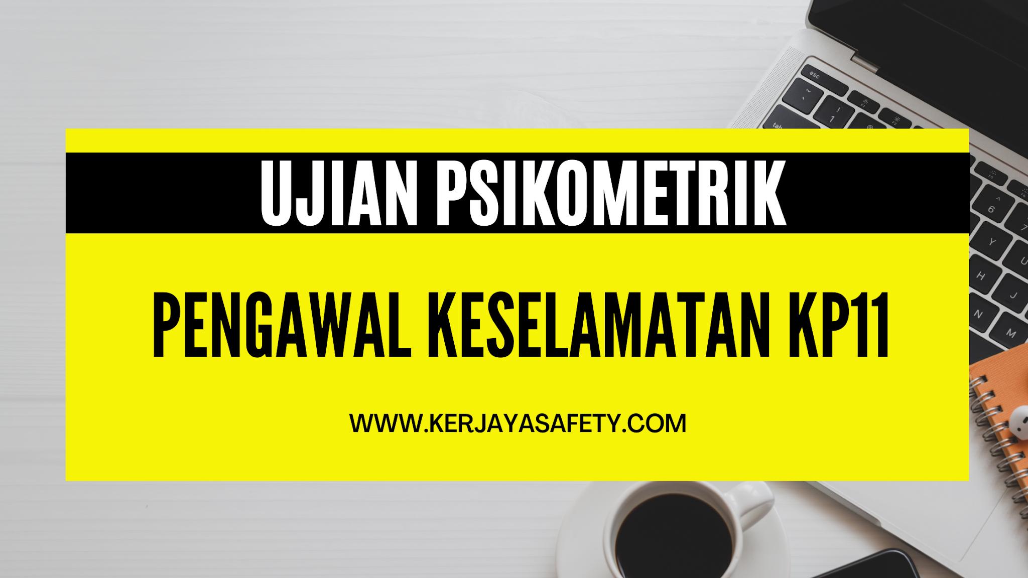 Contoh Soalan Ujian Psikometrik Pengawal Keselamatan KP11