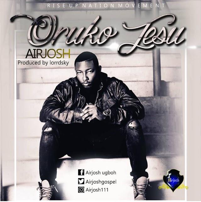 DOWNLOAD MP3: Oruko Jesu by Airjosh