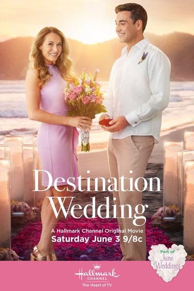 Destination Wedding A Hallmark Channel Original June Movie
