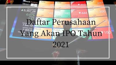 Daftar Perusahaan yang Akan IPO 2021