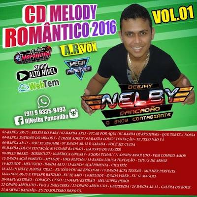 CD DJ NELBY PANCADÃO O SHOW CONTAGIANTE VOL 01 - MELODY 2016 20/02/2016 APOIO RESUMO DO MELODY