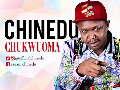 VIDEO + MP3: Chinedu - Chukwu Oma | @Officialchinedu