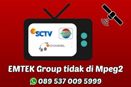 Info Resmi, Receiver Mpeg2 tidak Bisa Menyaksikan INDOSIAR, SCTV dan O CHANNEL