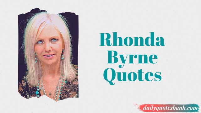 Rhonda Byrne Quotes On Love, Money, Success and Gratitude