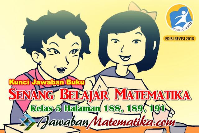 Kunci Jawaban Matematika Kelas 5 Halaman 188, 189, 191