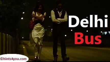 """A Movie Of Nirbhaya """"Delhi Bus"""":"""