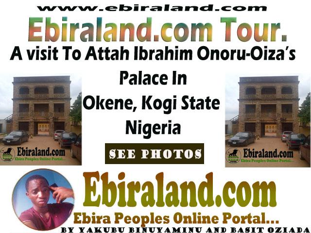Ebiraland.com Tour: A visit to Attah Ibrahim Onoru-Oiza's Palace The First Paramount Ruler Of Ebiraland [See Photos].