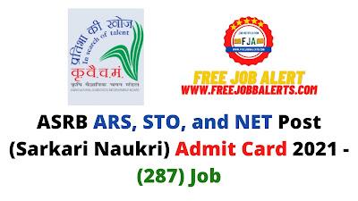 Sarkari Exam: ASRB ARS, STO and NET Post (Sarkari Naukri) Admit Card 2021 - (287) Job