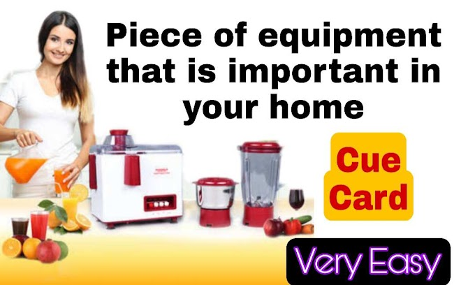 Describe a piece of equipment that is important in your home cue card