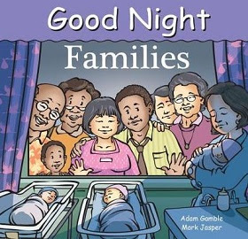 It Takes All Kinds! Good Night, Families by Adam Gamble