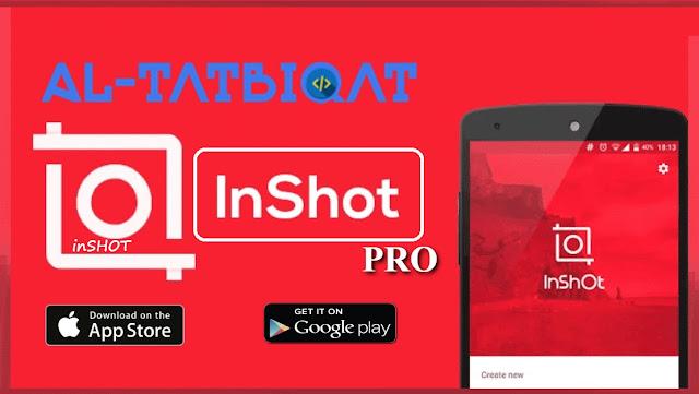 تحميل تطبيق InShot Pro مهكر للاندرويد 2020
