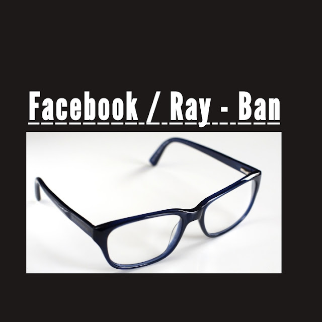Facebook Announced to Make its First Smart Glasses, Branded with Ray-Ban.