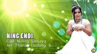 Lirik Lagu Ning Endi - Nining Sanjaya