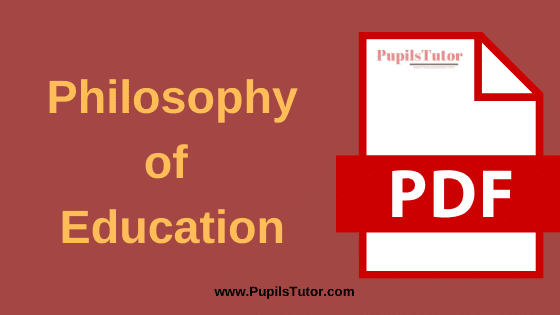 Philosophy of Education Book, Notes and Study Material in English for B.Ed First Year, BEd 1st and 2nd Semester Download Free PDF