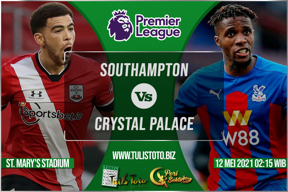 Prediksi Southampton vs Crystal Palace 12 Mei 2021