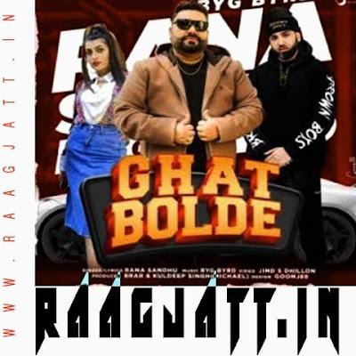 Ghat Bolde by Rana Sandhu lyrics