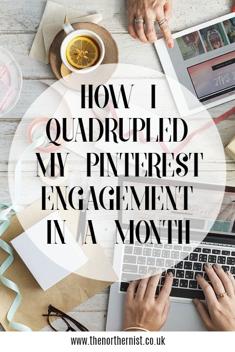 How I Quadrupled My Pinterest Engagement In One Month