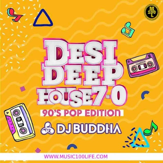 Desi Deep House Podcast 7.0 90s Pop Edition DJ Buddha Dubai
