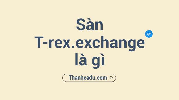 san t rex exchange rate,san t rex exchange vietnam,trex exchange,ao t rex,san exchange,t rex shop,cac san giao dich usdt,san giao dich usdt,t rex trade,t rex run