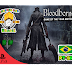 [ADAPTAÇÃO PT-BR] Bloodborne Game of The Year Edition [PS4] [Dublado e Legendado Português do Brasil] v1.13