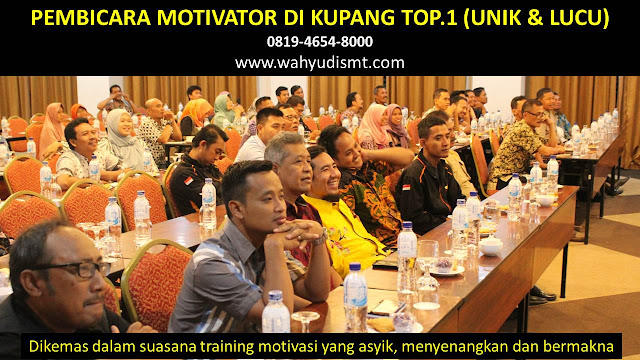 PEMBICARA MOTIVATOR di KUPANG TOP.1,  Training Motivasi di KUPANG, Softskill Training di KUPANG, Seminar Motivasi di KUPANG, Capacity Building di KUPANG, Team Building di KUPANG, Communication Skill di KUPANG, Public Speaking di KUPANG, Outbound di KUPANG, Pembicara Seminar di KUPANG