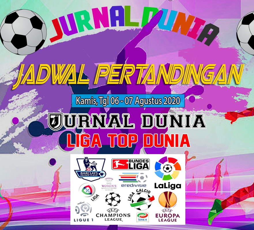 Jadwal Pertandingan Sepakbola Hari Ini, Kamis Tgl 06 - 07 Agustus 2020