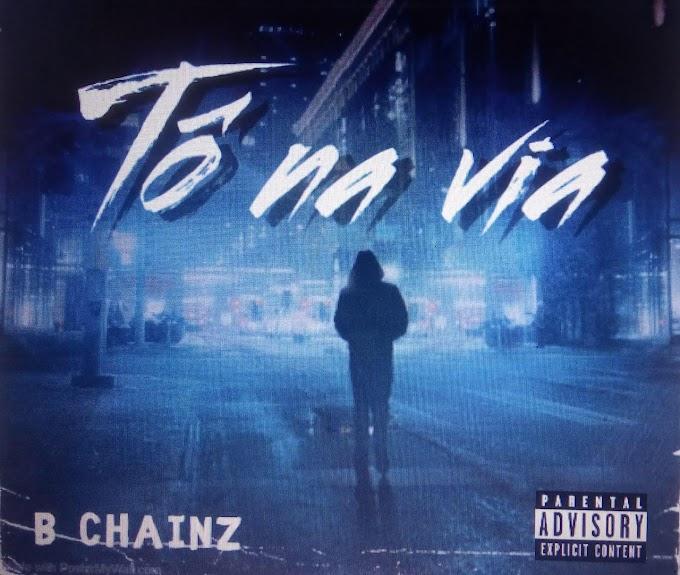 B Chainz - Tô Na Via