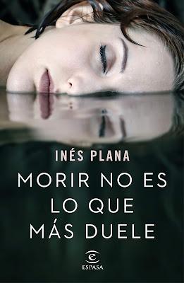 Morir no es lo que más duele - Inés Plana (2018)