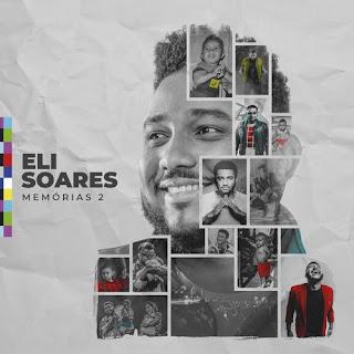 Baixar CD Gospel CD Memórias 2 - Eli Soares