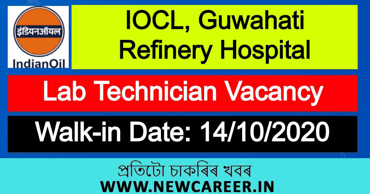 IOCL, Guwahati Refinery Hospital Recruitment 2020 : Apply For Lab Technician Vacancy