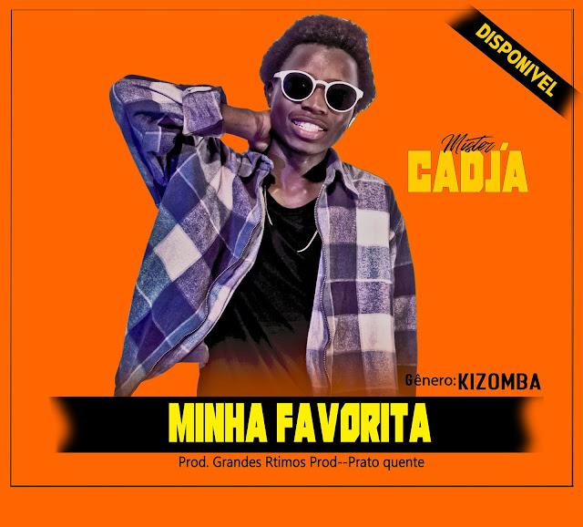 Mr. Cadjá - Minha Favorita