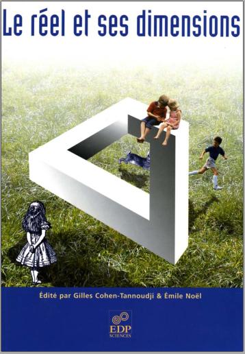 Livre : Le réel et ses dimensions, Physique et interrogations fondamentales - Gilles Cohen-Tannoudji