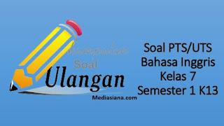 Download Soal PTS/UTS Bahasa Inggris Kelas 7 K13