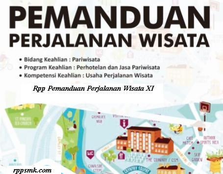 Download Rpp Mata Pelajaran Pemanduan Perjalanan Wisata Smk Kelas XI Kurikulum 2013 Revisi 2017 Semester Ganjil dan Genap