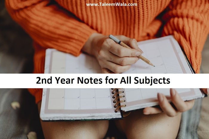 2nd Year Notes - Intermediate Notes for All Subjects of ICS, ICOM, FSC and FA