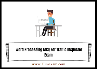 Word Processing MCQ For Traffic Inspector Exam