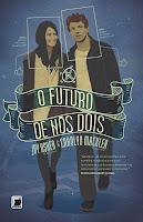 Resenha - O Futuro de Nós Dois, Galera Record