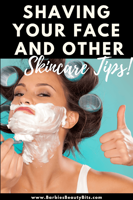 Shaving your face and other skincare tips by barbies beauty bits