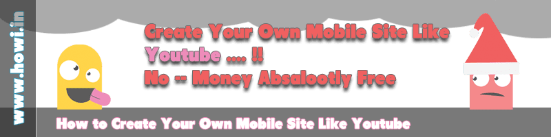 Create Your Own Mobile Site Like Youtube