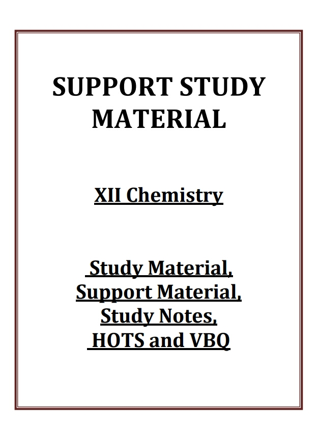 SUPPORT STUDY MATERIAL CLASS 12 CHEMISTRY