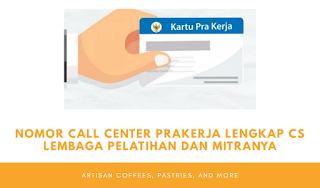 Nomor Call Center Prakerja, Lengkap Dengan CS Mitra Pelatihan dan Pembayarannya